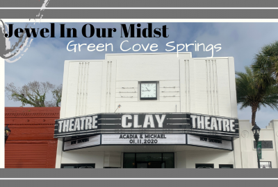 Green Cove Springs Clay Theater, JEWEL IN OUR MIDST // GREEN COVE SPRINGS // Deep Water Happy