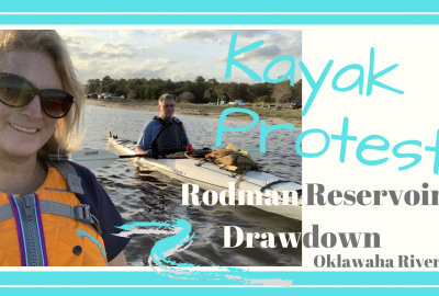 , OKLAWAHA RIVER KAYAK PROTEST // RODMAN RESERVOIR DRAWDOWN // Deep Water Happy