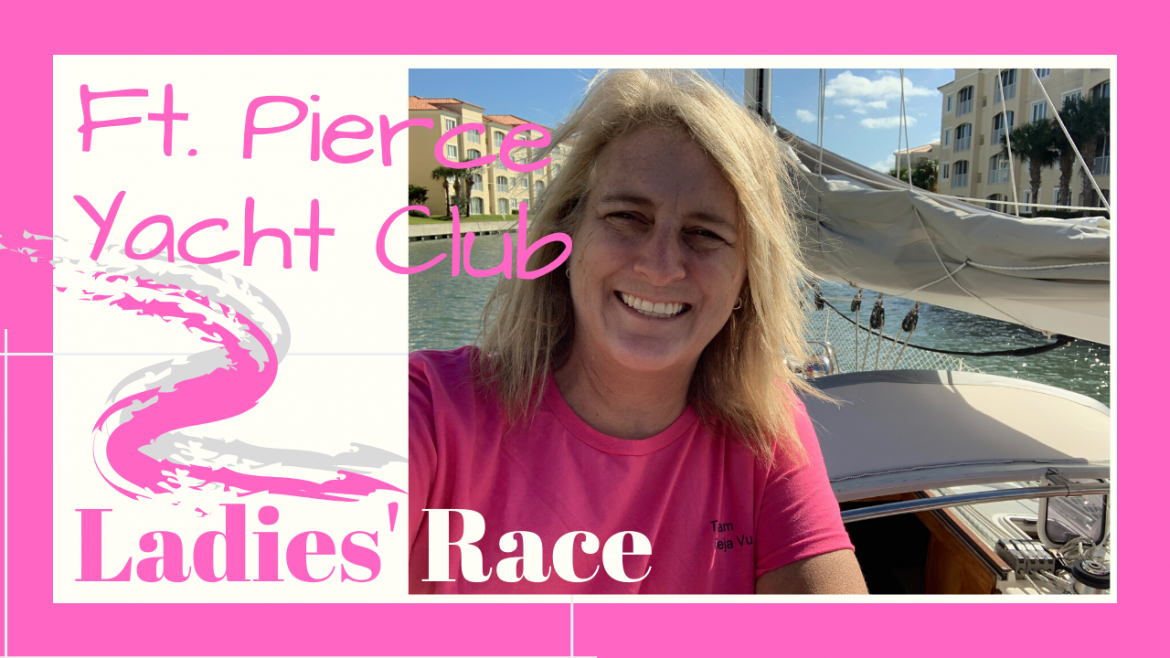 Ft. Pierce Yacht Club Race, FT. PIERCE YACHT CLUB LADIES' RACE // Deep Water Happy