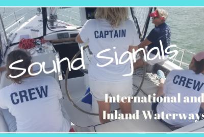 SOUND SIGNALS FOR INTERNATIONAL AND INLAND WATERWAYS, SOUND SIGNALS FOR INTERNATIONAL AND INLAND WATERWAYS // Deep Water Happy