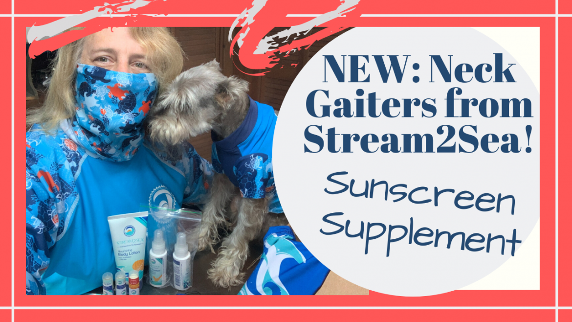 Stream2Sea Neck Gaiters, SUNSCREEN SUPPLEMENTS // STREAM2SEA NEW NECK GAITERS UNBOXING // Deep Water Happy