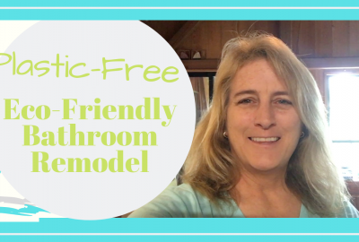 Plastic Free Eco-Friendly Bathroom Remodel Makeover, PLASTIC-FREE ECO-FRIENDLY BATHROOM REMODEL // Deep Water Happy