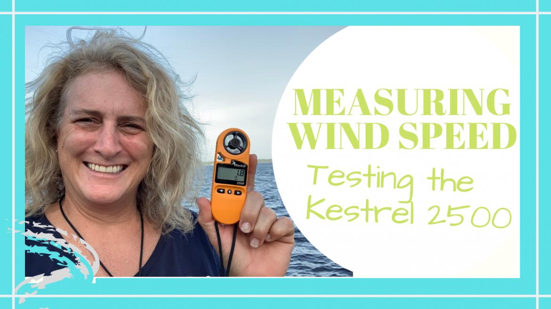 Measuring Wind Speed, YOU CAN MEASURE WIND SPEED // KESTREL 2500 METER // Deep Water Happy