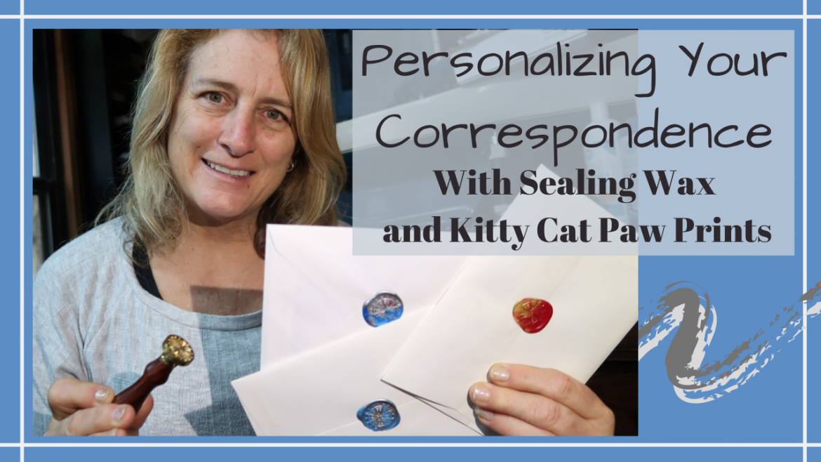 , PERSONALIZING YOUR CORRESPONDENCE WITH SEALING WAX AND KITTY CAT PAW PRINTS // Deep Water Happy