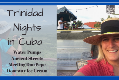 Trinidad Cuba, TRINIDAD NIGHTS IN CUBA // MEETING DON PEPE // WATER PUMPS & ANCIENT STREETS // Deep Water Happy