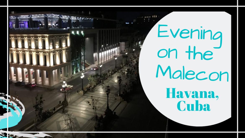 Malecon Havana Cuba, AN EVENING ON THE MALECON HAVANA CUBA // LA HABANA VIEJA // TRAVEL TO CUBA // Deep Water Happy