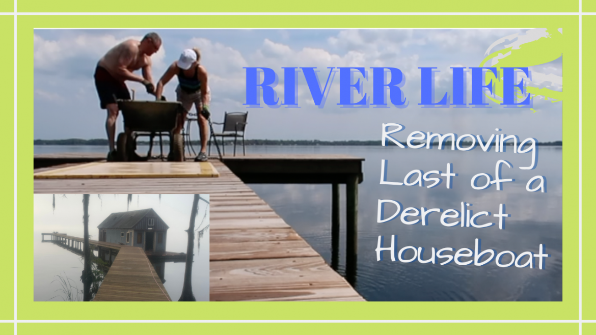 River Life, RIVER LIFE // REMOVING THE LAST OF A DERELICT HOUSEBOAT: THE HUGE ANCHOR // DeepWaterHappy